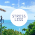 Stress Less: 5 Easy Ways to Reduce Stress on a Daily Basis